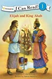 Elijah and King Ahab, Crystal Bowman, 0310726751