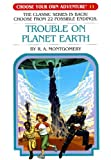Trouble on Planet Earth, R. A. Montgomery, 193339062X