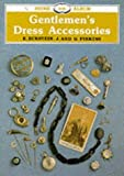 img - for Gentlemen's Dress Accessories (Shire Library) by Eve Eckstein (2011-06-10) book / textbook / text book