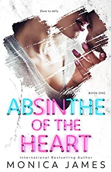 Absinthe Of The Heart (Sins Of The Heart Book 1) by [James, Monica]