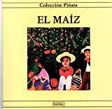 img - for El Maiz (Coleccio n Pin ata) (Spanish Edition) book / textbook / text book