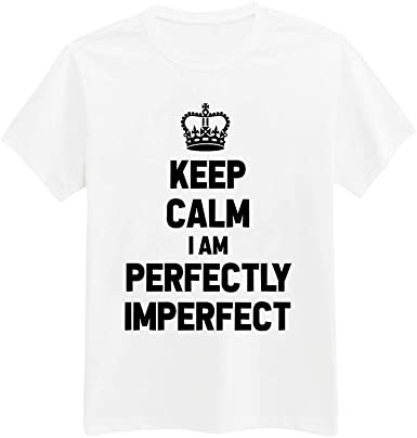 com unisex adult s keep calm i m perfectly imperfect sassy