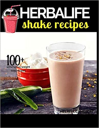Herbalife Shake Recipes: INCLUDING: 100+ Scrumptious Herbalife Shake Recipes, Energy Drinks, & More, & Alkaline Diet: the Reference Guide to the Effect of Foods on the Acid-Alkaline Body PH Balance 1