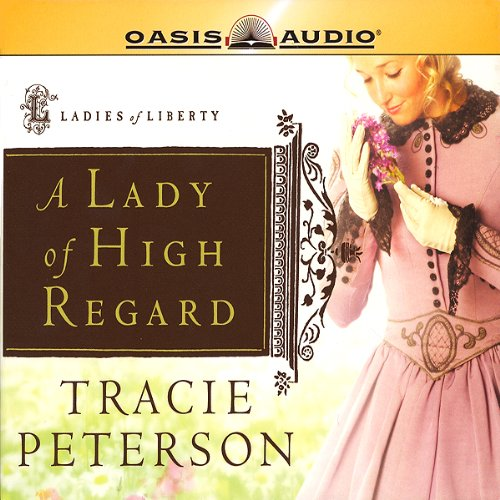 Bargain Audio Book - A Lady of High Regard  Ladies of Liberty