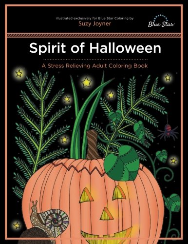 Spirit of Halloween: A Stress Relieving Adult Coloring Book (Halloween Stores Spirit)