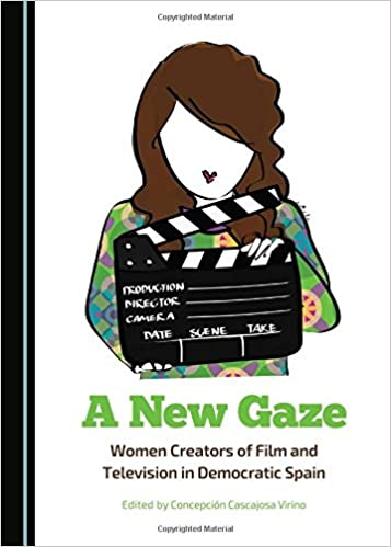 Amazon.com: A New Gaze: Women Creators of Film and Television in Democratic Spain (9781443875271): Concepcion Cascajosa Virino: Books