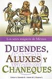Duendes, Aluxes y Chaneques, Carlos Alberto Guzman Rojas and Maria De Jesus Oropeza Islas, 9707751835