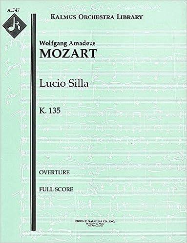 Lucio Silla, K.135 (Overture): Full Score (Qty 2) [A1747]: Wolfgang Amadeus Mozart: Amazon.com: Books