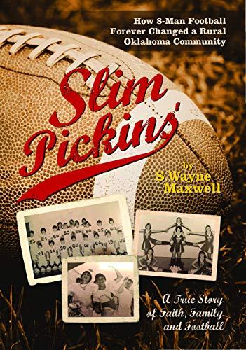 Slim Pickins': A True Story of Faith, Family and Football por S. Wayne Maxwell