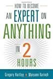 img - for How to Become an Expert on Anything in Two Hours by Gregory Hartley (2008-07-23) book / textbook / text book