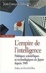 L'empire de l'intelligence : Politiques scientifiques et technologiques du Japon depuis 1945