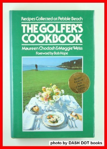 The Golfer's Cookbook: Recipes Collected at Pebble Beach ()