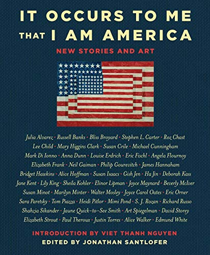 It Occurs to Me That I Am America: New Stories and Art (Dog Outhouse)