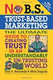 img - for No B.S. Trust Based Marketing: The Ultimate Guide to Creating Trust in an Understandibly Un-trusting World by Matt Zagula (2012-08-07) book / textbook / text book