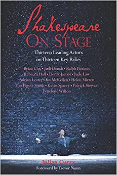 Book Shakespeare on Stage: Thirteen Leading Actors on Thirteen Key Roles