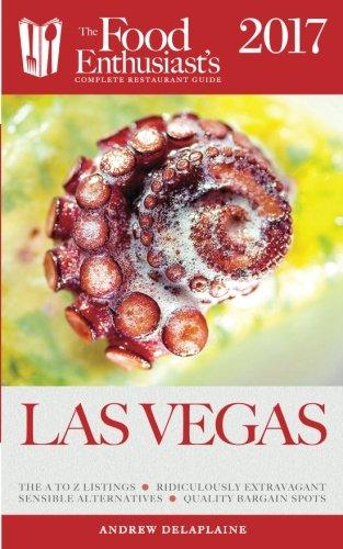 Las Vegas - 2017 (The Food Enthusiast's Complete Restaurant Guide)