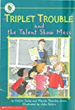 Triplet Trouble and the Talent Show Mess, Debbie Dadey and Marcia Thornton Jones, 0590254723