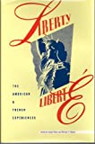 Liberty/Liberté : The American and French Experiences, , 0943875188