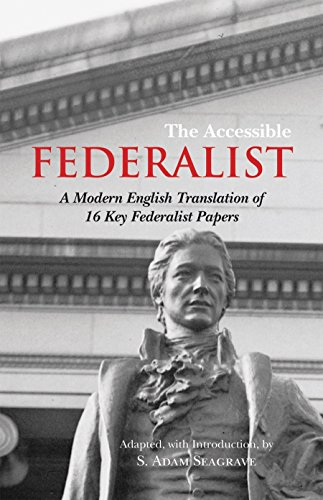 The Accessible Federalist: A Modern English Translation of 16 Key Federalist Papers