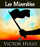 Image of Les Miserables: 100% Formatted, Illustrated - JBS Classics (100 Greatest Novels of All Time Book 28)