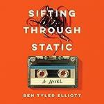 Sifting Through Static | Ben Tyler Elliott