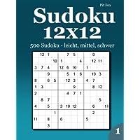 Sudoku 12x12: 500 Sudoku - leicht, mittel, schwer 1