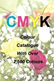 CYMK Quick Pick Colour Catalogue, Ian James Keir, 0987266403