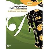 Daily Technical Studies for Saxophone: Estudios Diarios de Técnica para Saxófon (English/Spanish Language Edition)