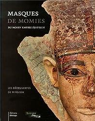 Masques de momies du Moyen Empire égyptien - les découvertes de Migissa