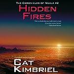 Hidden Fires: The Chronicles of Nuala | Katherine Eliska Kimbriel