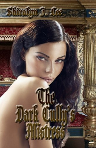 The Dark Cully's Mistress by CreateSpace Independent Publishing Platform