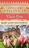 pride prejudice cheese grits - [ Pride, Prejudice and Cheese Grits BY Hathaway, Mary Jane ( Author ) ] { Hardcover } 2014