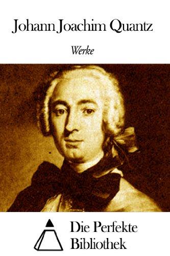 Werke von Johann Joachim Quantz (German Edition) (Versuch Einer Anweisung Die Flote Traversiere Zu Spielen)