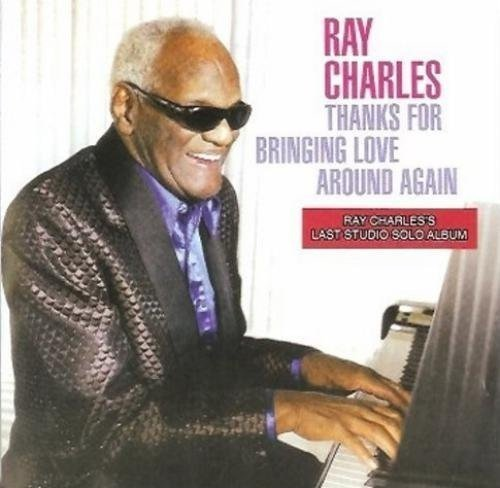 Ray Charles - Thanks for Bringing Love Around Again (Asia - Import)