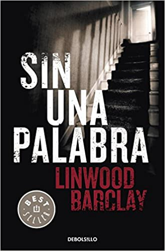 Sin una palabra / No Time For Goodbye (Spanish Edition): Linwood Barclay, Francesc Esparza: 9788499083186: Amazon.com: Books