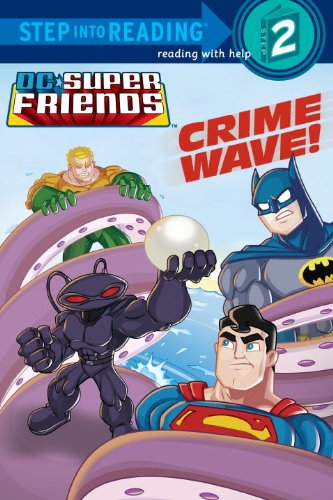 Crime Wave! (DC Super Friends) (Step Into Reading)