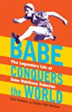 Babe Conquers the World, Rich Wallace and Sandra Neil Wallace, 1590789814