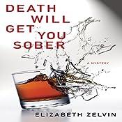 Death Will Get You Sober   Elizabeth Zelvin