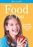 Food And You: Eat Right, Being Strong And Feeling Great