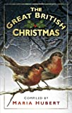 The Great British Christmas, Maria Hubert, 0750954663