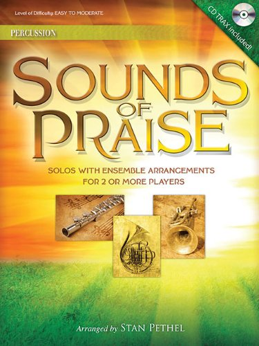 Read Online Sounds of Praise: Solos with Ensemble Arrangements for 2 or More Players Percussion ebook