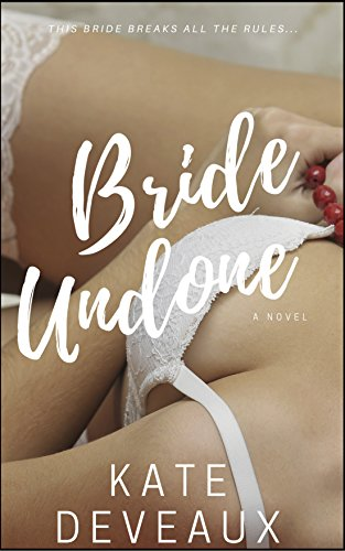 Book: Bride Undone by Kate Deveaux