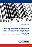 Pricing Bundles of Products and Services in the High-Tech Industry, Juan-Carlos Ferrer and Juan Carlos Ferrer, 3838333624