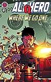 Alt★Hero: Q #1: Where We Go One (Alt-Hero: Q)