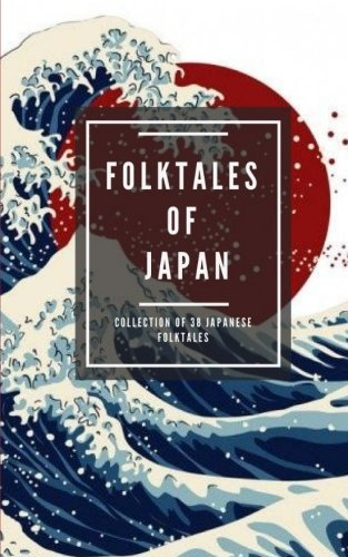 Folktales of Japan: Collection of 38 Japanese folktales