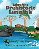 img - for Tale of the Prehistoric Lungfish book / textbook / text book