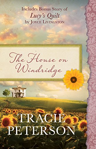 The House on Windridge: Also Includes Bonus Story of Lucy's Quilt by Joyce Livingston cover
