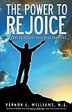 The Power to Rejoice, Vernon L. Williams, 0977733882