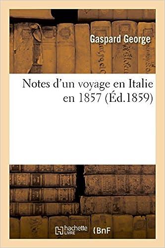 Téléchargement du livre anglais texte Notes d'un voyage en Italie en 1857 PDF