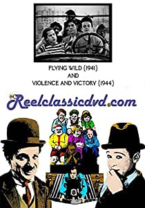 FLYING WILD (1941) and VIOLENCE & VICTORY WWII (1944)